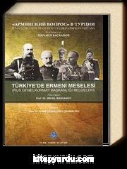 Türkiyede Ermeni Meselesi (Rus Genelkurmay Başkanlığı Belgeleri)