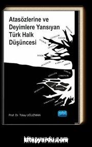 Atasözlerine ve Deyimlere Yansıyan Türk Halk Düşüncesi