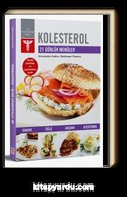 Kolesterol & 21 Günlük Menüler