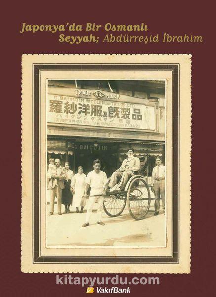 Japonya'da Bir Osmanlı Seyyah Abdürreşid İbrahim (Ciltli)