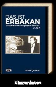Das İst Erbakan (2. Cilt) & Anadolu'nun Sanayileşme Sevdası