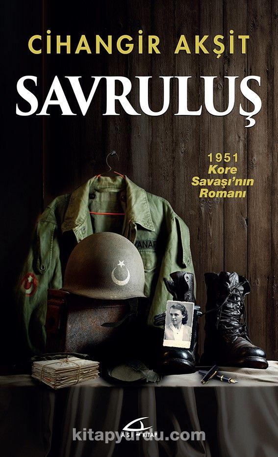 Savruluş1951 Kore Savaşı'nın Romanı - Cihangir Akşit pdf epub