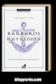 Deryadaki Ateş Barbaros Hayreddin