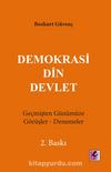 Demokrasi Din Devlet & Geçmişten Günümüze Görüşler-Denemeler