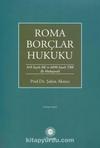 Roma Borçlar Hukuku & 818 Sayılı BK. ve 6098 TBK. ile Mukayeseli