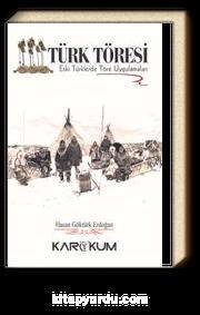 Türk Töresi & Eski Türklerde Töre Uygulamaları