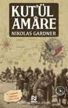 Kut'ül Amare & II. Çanakkale Zaferimiz (1915-1916)