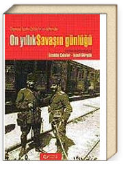 On Yıllık Savaşın Günlüğü / Orgeneral İzzettin Çalışlar'ın Not Defterinden
