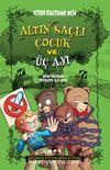 Altın Saçlı Çocuk ve Üç Ayı / Kendi Maceranı Yaşa Serisi 1