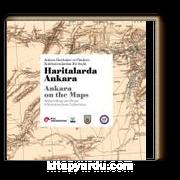 Haritalarda Ankara & Ankara Haritaları ve Planları: Koleksiyonlardan Bir Seçki