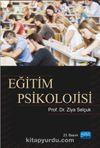 Eğitim Psikolojisi / Doç. Dr. Ziya Selçuk
