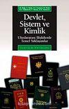 Devlet Sistem ve Kimlik & Uluslararası İlişkilerde Temel Yaklaşımlar