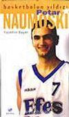 Basketbolun Yıldızı Petar Naumoskı