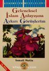 Geleneksel İslam Anlayışına Aykırı Görüşlerim