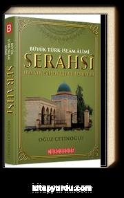 Büyük Türk-İslam Alimi Serahsi & Hayatı, Şahsiyeti ve Eserleri