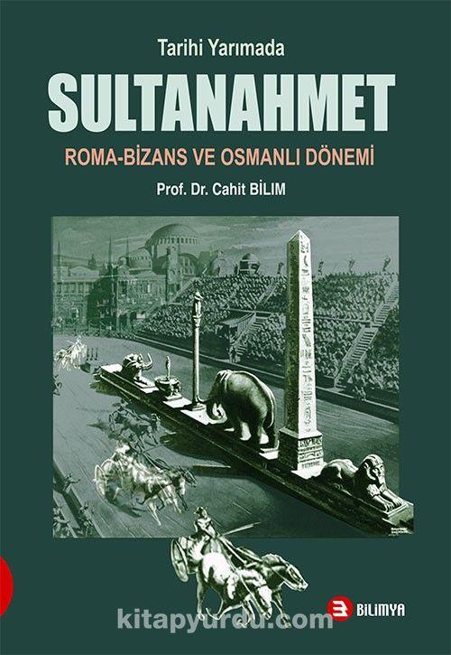 Tarihi Yarımada Sultanahmet & Roma-Bizans ve Osmanlı Dönemi