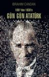 1881'den 1938'e Gün Gün Atatürk