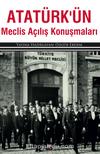 Atatürk'ün Meclis Açılış Konuşmaları