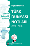 Yeniden Bağımsızlık Sürecinde Türk Dünyası Notları