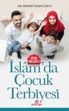 Bütün Yönleriyle İslam'da Çocuk Terbiyesi