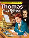 Thomas Alva Edison / Dünyayı Değiştiren Muhteşem İnsanlar