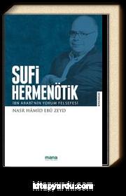 Sufi Hermenötik & İbn Arabî'nin Yorum Felsefesi