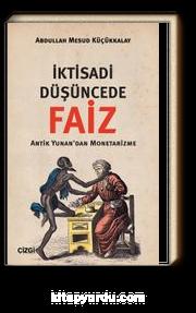 İktisadi Düşüncede Faiz & Antik Yunan'dan Monetarizme