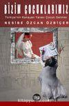 Bizim Çocuklarımız & Türkiye'nin Kanayan Yarası Çocuk Gelinlerimiz