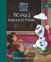 Sevgi Koleksiyonu / Olaf'ın Karlar Ülkesi Macerası
