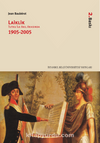Laiklik & Tutku İle Akıl Arasında (1905-2005)