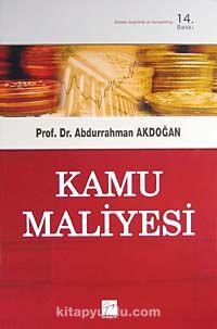 Kamu Maliyesi / Prof. Dr. Abdurrahman Akdoğan