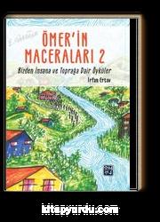 Ömer'in Maceraları 2 & Bizden İnsana ve Toprağa Dair Öyküler