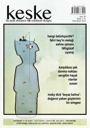 Keşke İki Aylık Düşünce ve Edebiyat Dergisi Sayı:28 Mart-Nisan 2018