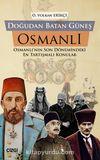 Doğudan Batan Güneş Osmanlı Osmanlı'nın Son Dönemindeki En Tartışmalı Konular
