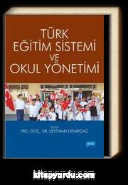 Türk Eğitim Sistemi ve Okul Yönetimi (Edit. Seyithan Demirdağ)