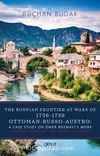 The Bosnian Frontier At Wars Of 1736-1739 Ottoman-Russo-Austro : A Case Study On Ömer Bosnavi's Work