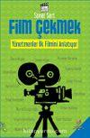 Film Çekmek & Yönetmenler İlk Filmini Anlatıyor