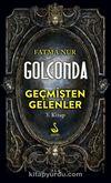 Golconda 3 / Geçmişten Gelenler