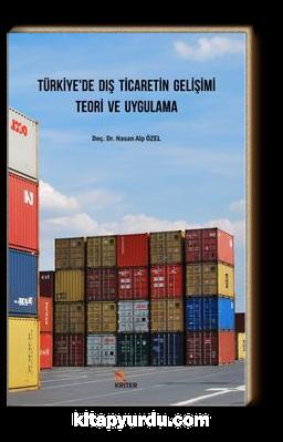 Türkiye'de Dış Ticaretin Gelişimi Teori ve Uygulama