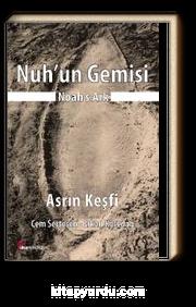 Nuh'un Gemisi & Asrın Keşfi