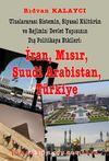 Uluslararası Sistemin, Siyasal Kültürün ve Rejimin Devlet Yapısının Dış Politikaya Etkileri:  İran, Mısır, Suudi Arabistan, Türkiye