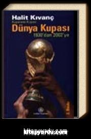 Kupaların Kupası Dünya Kupası 1930'dan 2002'ye
