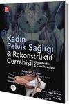 Kadın Pelvik Sağlığı & Rekonstrüktif Cerrahisi Klinik Pratik - Cerrahi Atlası