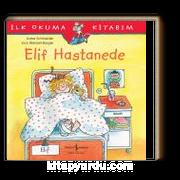 Elif Hastanede / İlk Okuma Kitabım