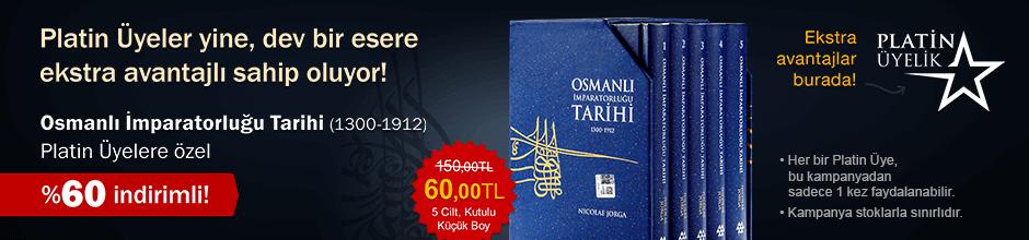 Platin Üyelere Osmanlı İmparatorluğu Tarihi 1300-1912 (5 Cilt Kutulu Küçük Boy) 60 TL