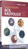 İpuçları ve Tuzaklar Acil Radyoloji Varyasyonlar ve Diğer Zor Tanılar