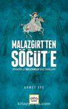 Malazgirt'ten Söğüt'e & Anadolu Selçuklu Sultanları