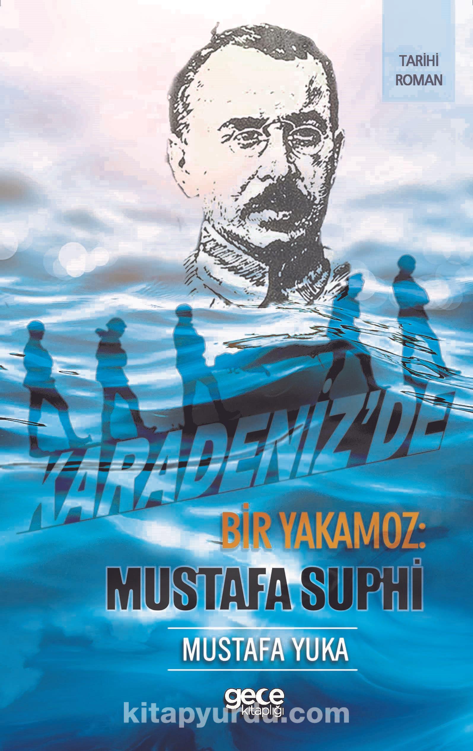 Karadeniz'de Bir Yakamoz: Mustafa Suphi - Mustafa Yuka pdf epub