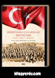 Bergüzar-ı Çanakkale Besteleri  & Notalar-Şiirler ve Hikayeleri
