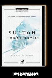 Gelenek ve Modernitede Denge: Sultan II. Abdülhamid